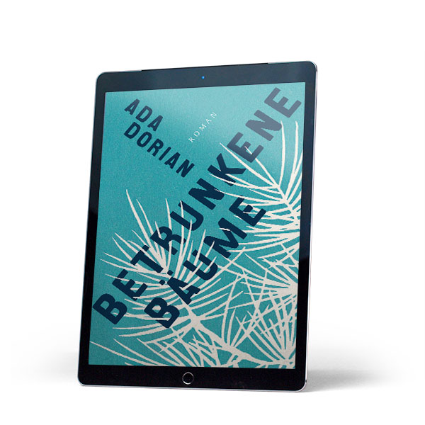 E-Book Betrunken Bäume von Ada Dorian im Ullstein-Verlag